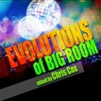 Evolutions of Big Room Mixed by Chris Cox