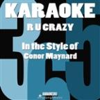 R U Crazy (In The Style Of Conor Maynard) [karaoke Version] - Single