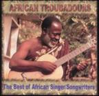 African Troubadours: Best Of African...