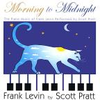 Frank Levin: Morning To Midnight