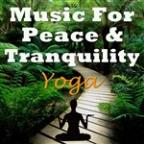 Music For Peace & Tranquility - Yoga