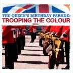 Queen's Birthday Parade: Trooping The Colour