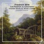 Chamber Works for Winds & Strings: Friedrich Witt, Carl Friedrich zu Lowenstein-Wertheim-Freudenberg