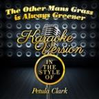 Other Mans Grass Is Always Greener (In The Style Of Petula Clark) [karaoke Version] - Single