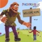 Maestroville Presents Welcome Home