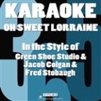 Oh Sweet Lorraine (In The Style Of Green Shoe Studio, Jacob Colgan & Fred Stobaugh) [karaoke Version] - Single