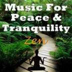 Music For Peace & Tranquility - Zen