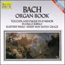 Bach Organ Book: Toccata and Fugue / Philip Brunelle