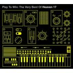 Play to Win: The Very Best of Heaven 17