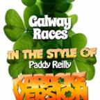Galway Races (In The Style Of Paddy Reilly) [karaoke Version] - Single