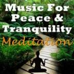 Music For Peace & Tranquility - Meditation