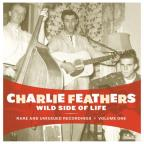 Wild Side of Life: Rare and Unissued Recordings, Vol. 1