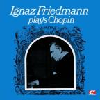 Ignaz Friedmann Plays Chopin