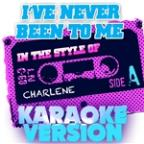 I've Never Been To Me (In The Style Of Charlene) [karaoke Version] - Single