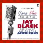 Cara Mia: The Best Of Jay Black