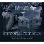 Immortal Romance: Tunes Of Timeless Passion From Bach to Rachmaninov