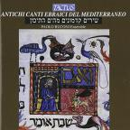 Ancient Hebrew Chants of the Mediterranean