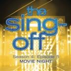 Sing-Off: Season 4, Episode 5- Movie Night