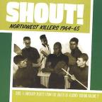Northwest Killers, Vol. 2: Shout (1964 - 1965)