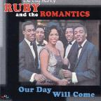 Our Day Will Come: The Very Best of Ruby &amp; the Romantics