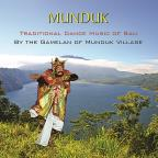 Munduk: Traditional Dance Music of Bali