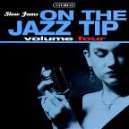 Slow Jams: On The Jazz Tip Vol. 4