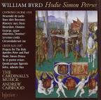 Byrd Edition, Vol. 11: Hodie Simon Petrus