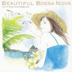Beautiful Bossa Nova: Relax with Bossa Nova