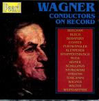 Wagner Conductors On Record - Beecham, Blech, Coates, Et Al
