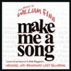 Make Me a Song - the Music of William Finn