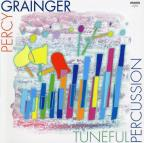 Percy Grainger: Tuneful Percussion