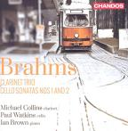 Brahms: Clarinet Trio; Cello Sonatas Nos. 1 and 2