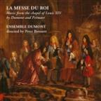 La Messe du Rois Mass from the Court of the Sun King by Dumont and Fremart