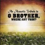 An Acoustic Tribute To O Brother Where Art Thou