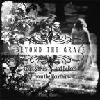 Beyond The Grave: Ghost Stories & Ballads From
