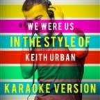 We Were Us (In The Style Of Keith Urban And Miranda Lambert) [karaoke Version] - Single
