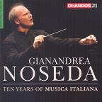 Gianandrea Noseda: Ten Years of Musica Italiana