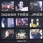 Bossa Tres...Jazz: When Japan Meets Europe