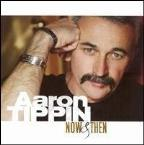Aaron Tippin - Now And Then