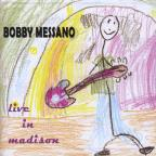 Bobby Messano Live In Madison