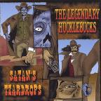 Satan's Teardrops/The Legendary Hucklebucks