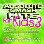 Absolute Smash Hits For Kids Vol. 3