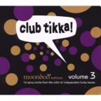 Club Tikka!, Vol. 3: Moondoo Edition