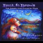 Dusk Is Drawn (Folk Lullabies From Around The Worl