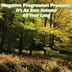 Negative Progression Presents: It's An Emo Autumn All Year Long