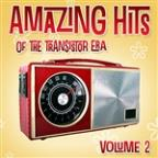 Amazing Hits Of The Transistor Era Vol. 2