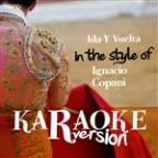 Ida Y Vuelta (In The Style Of Ignacio Copani) [karaoke Version] - Single
