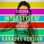 Strong (In The Style Of London Grammer) [karaoke Version] - Single