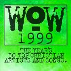 Wow 1999: The Year's Top 30 Christian Artists And Songs