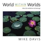World Within Worlds: Music for Meditation and Massage
